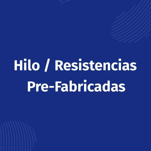 Hilo / Resistencias Pre-Fabricadas