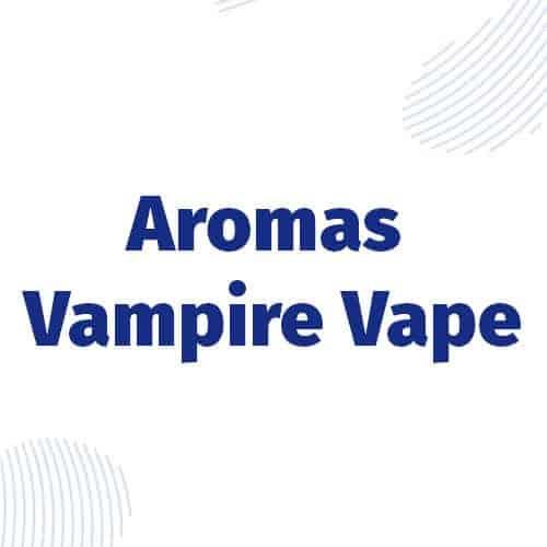 Aromas (Vampire Vape)