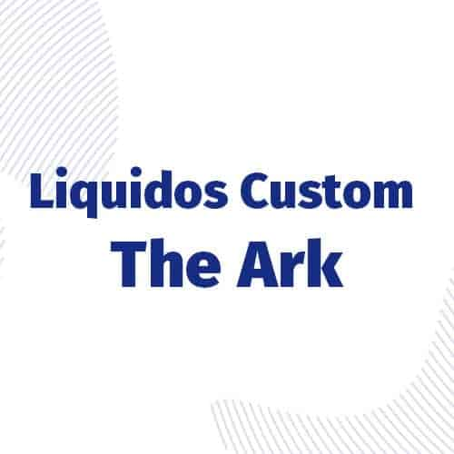 Liquidos Custom (The Ark)